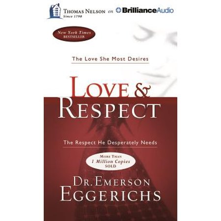 Love & Respect : The Love She Most Desires; The Respect He Desperately