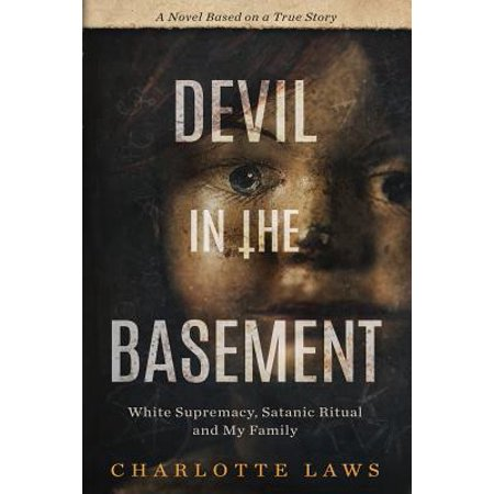 Devil in the Basement : White Supremacy, Satanic Ritual and My Family - Halloween Satanic Rituals