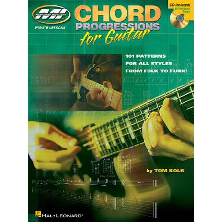 Chord Progressions for Guitar : 101 Patterns for All Styles from Folk to Funk! Beginner Guitar Chord Progressions
