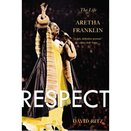 Respect : The Life of Aretha Franklin