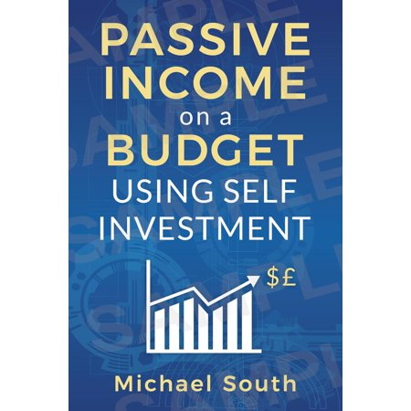 Passive Income On A Budget Using Self Investment - (Best Fixed Income Investments Canada)