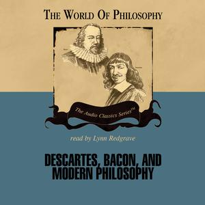 Descartes, Bacon, and Modern Philosophy - Audiobook