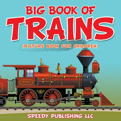 Big Book of Trains (Picture Book for Children)