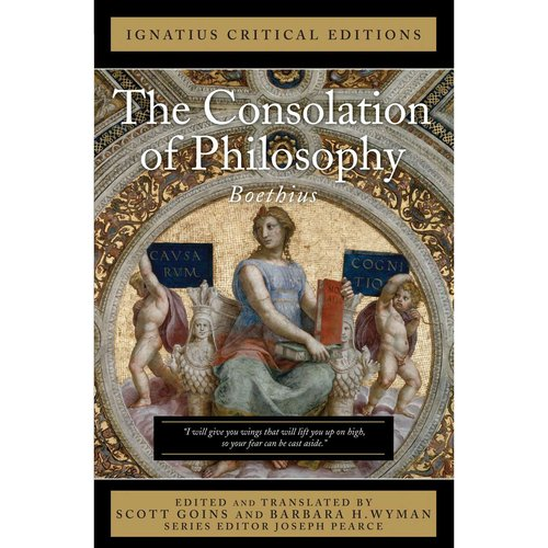 The Consolation of Philosophy: With Anintroduction and Contemporary Criticism: Ignatius Critical Edition