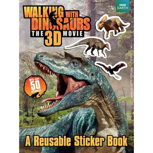 Walking With Dinosaurs the 3D Movie: A Reusable Sticker Book