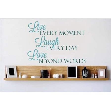 Decal   Vinyl Wall Sticker   Live Every Moment Laugh Every Day Love Beyond Words Quote Home Living Room Bedroom 16X20