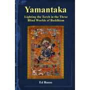 Yamantaka: Lighting the Torch in the Three Worlds of Buddhism (Paperback)