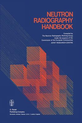 Neutron Radiography Handbook: Nuclear Science and Technology