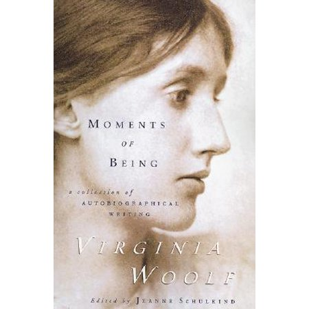 Moments of Being : Second Edition