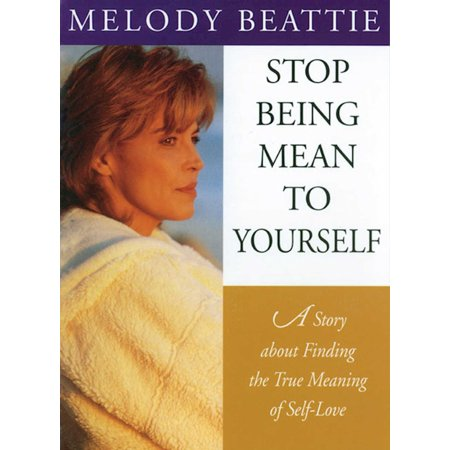 Stop Being Mean to Yourself : A Story About Finding The True Meaning of Self-Love - True Meaning Halloween History