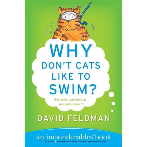 Why Don't Cats Like to Swim? : An Imponderables Book