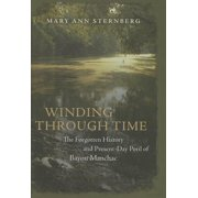 Winding Through Time: The Forgotten History and Present-Day Peril of Bayou Manchac (Hardcover)