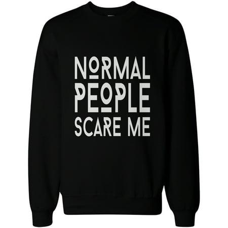 Men's Funny Graphic Sweatshirts - Normal People Scare Me People Mens Sweatshirt