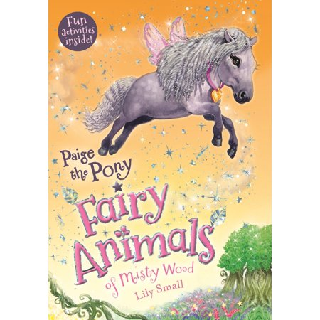Paige the Pony : Fairy Animals of Misty Wood
