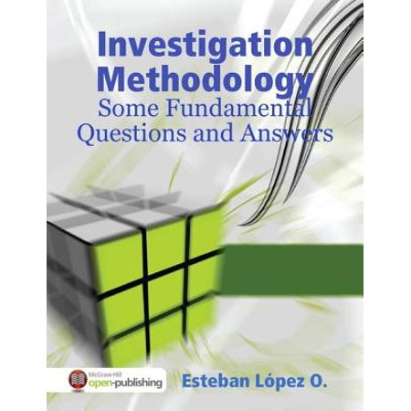 Investigation Methodology: Some Fundamental Questions and Answer -