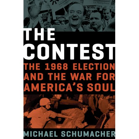 The Contest : The 1968 Election and the War for America's Soul - Office Contest Ideas For Halloween