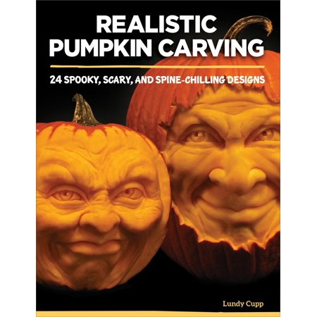 Realistic Pumpkin Carving: 24 Spooky, Scary, and Spine-Chilling Designs (Paperback) - Spooky Halloween Pumpkin Carving Stencils