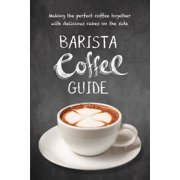 Barista Coffee Guide : making the perfect cup of coffee