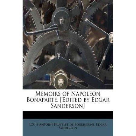 Memoirs Of Napoleon Bonaparte   Edited By Edgar Sanderson
