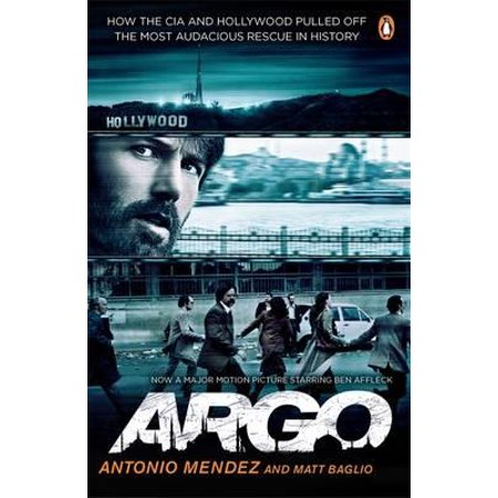Argo : How the CIA and Hollywood Pulled Off the Most Audacious Rescue in History. by Antonio Mendez and Matt Baglio - Orange Is The New Black Mendez