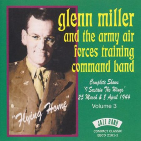 Glenn Miller & Army Air Force - Flying Home [CD] - Glenn Miller Halloween