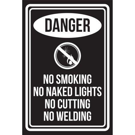 Danger No Smoking No Naked Lights No Cutting No Welding Black and White Safety Warning Large Sign, 12x18 ()