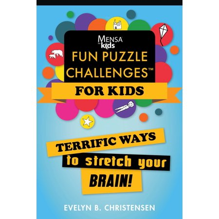 Mensa® for Kids: Fun Puzzle Challenges : Terrific Ways to Stretch Your Brain!