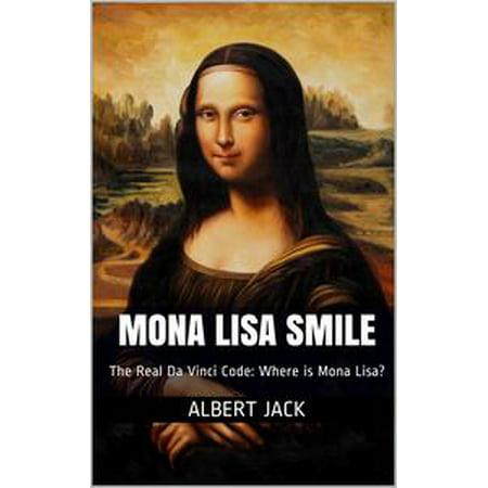 - Mona Lisa Smile: The Real Da Vinci Code: Where is Mona Lisa? - eBook
