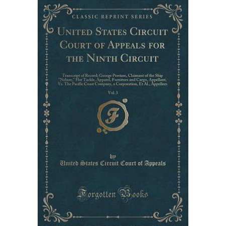 (United States Circuit Court of Appeals for the Ninth Circuit, Vol. 3 : Transcript of Record; George Perriam, Claimant of the Ship Nelson, Her Tackle, Apparel, Furniture and Cargo, Appellant, vs. the Pacific Coast Company, a Corporation, Et Al., Appellees)