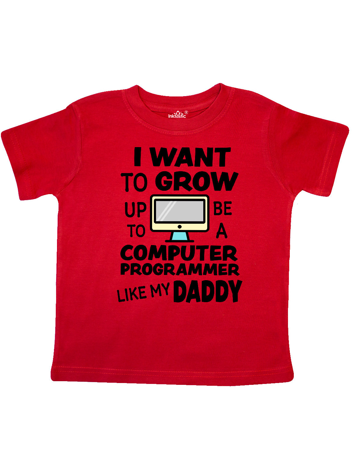 inktastic I Want to Grow Up to Be a Computer Programmer Like My Baby T-Shirt