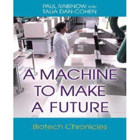 A Machine To Make A Future  Biotech Chronicles