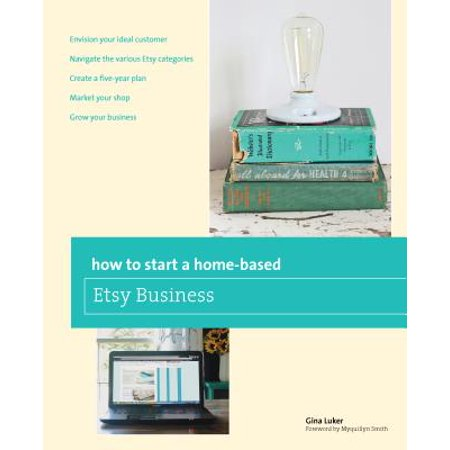 How to Start a Home-Based Etsy Business ()