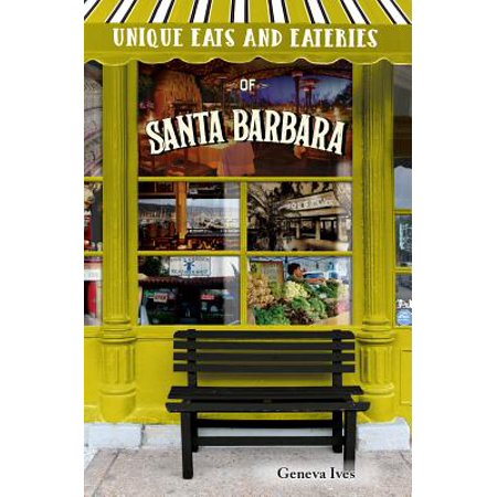 Unique Eats and Eateries of Santa Barbara