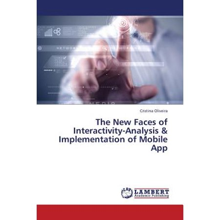 The New Faces of Interactivity-Analysis & Implementation of Mobile