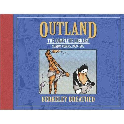 Berkely Breathed's Outland: The Complete Collection: Sunday Comics 1989-1995