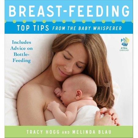 Breast-feeding: Top Tips From the Baby Whisperer -