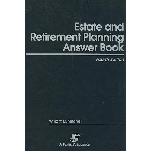 Estate & Retirement Planning Answer Book