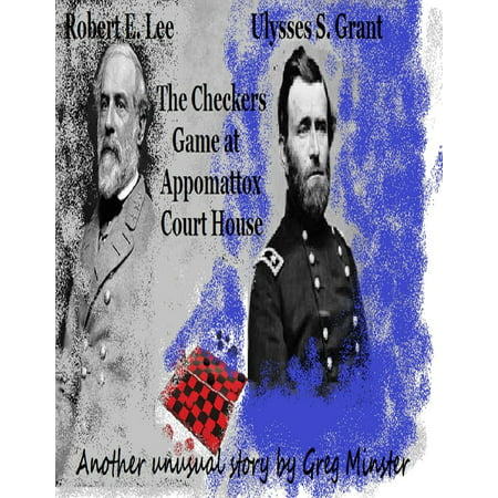 Grant Lee Buffalo - Grant and Lee: The Checkers Game at Appomattox Court House - eBook