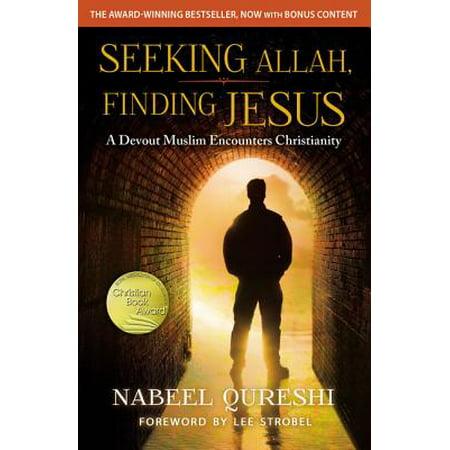 Seeking Allah, Finding Jesus : A Devout Muslim Encounters Christianity (The Pulse Of Allah)