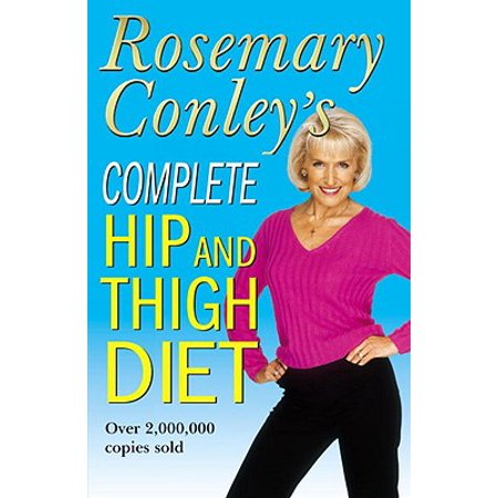 Complete Hip and Thigh Diet (Best Diet For Hips And Thighs)
