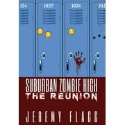 Suburban Zombie High: Suburban Zombie High: The Reunion (Hardcover)
