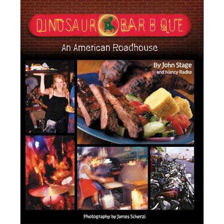 Dinosaur Bar-B-Que : An American Roadhouse (Dinosaur Bar B Que Troy New York)