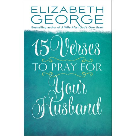 15 Verses to Pray for Your Husband (Power Of A Praying Woman Bible Verses)