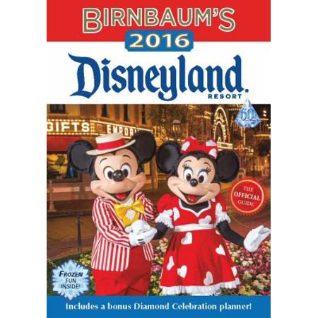 Birnbaums Disneyland Resort 2016  The Official Guide