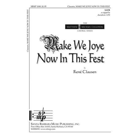 Make We Joye Now In This Fest-Ed Octavo - SATB,a cappella - Matthew &  Michael Culloton Choral Series - RenŽ Clausen - Sheet Music - SBMP1049