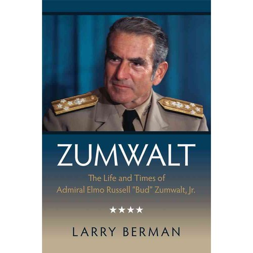 "Zumwalt: The Life and Times of Admiral Elmo ""Bud"" Zumwalt, Jr."