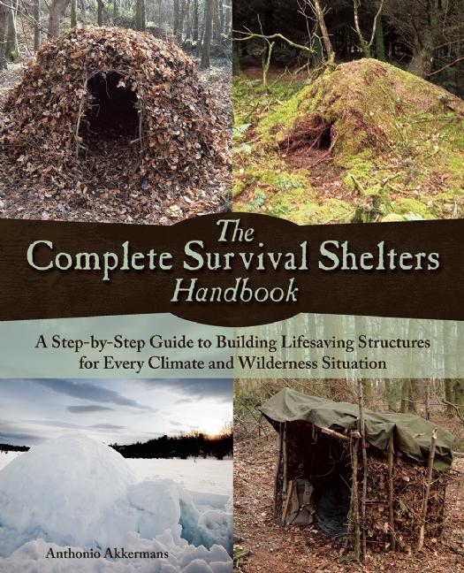 The Complete Survival Shelters Handbook (Paperback) by Ulysses Press