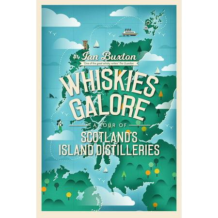 Whiskies Galore : A Tour of Scotland's Island
