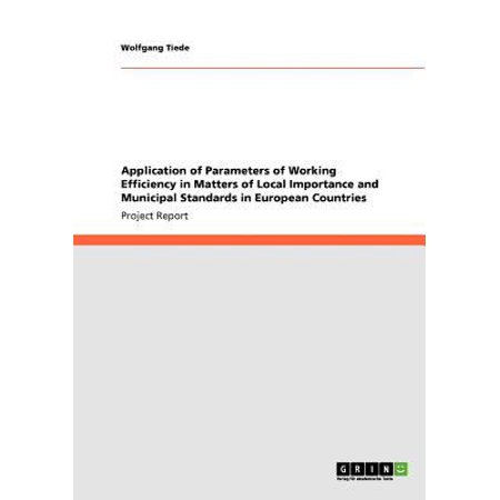 Application Of Parameters Of Working Efficiency In Matters Of Local Importance And Municipal Standards In European Countries