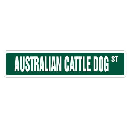 AUSTRALIAN CATTLE DOG Street Sign dog lover herding herd working | Indoor/Outdoor | 24